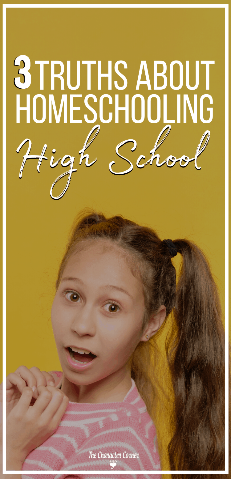 3 Truths About Homeschooling High School Surprise on The Character Corner