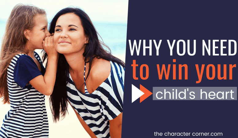 Why You Need To Win Your Child's Heart