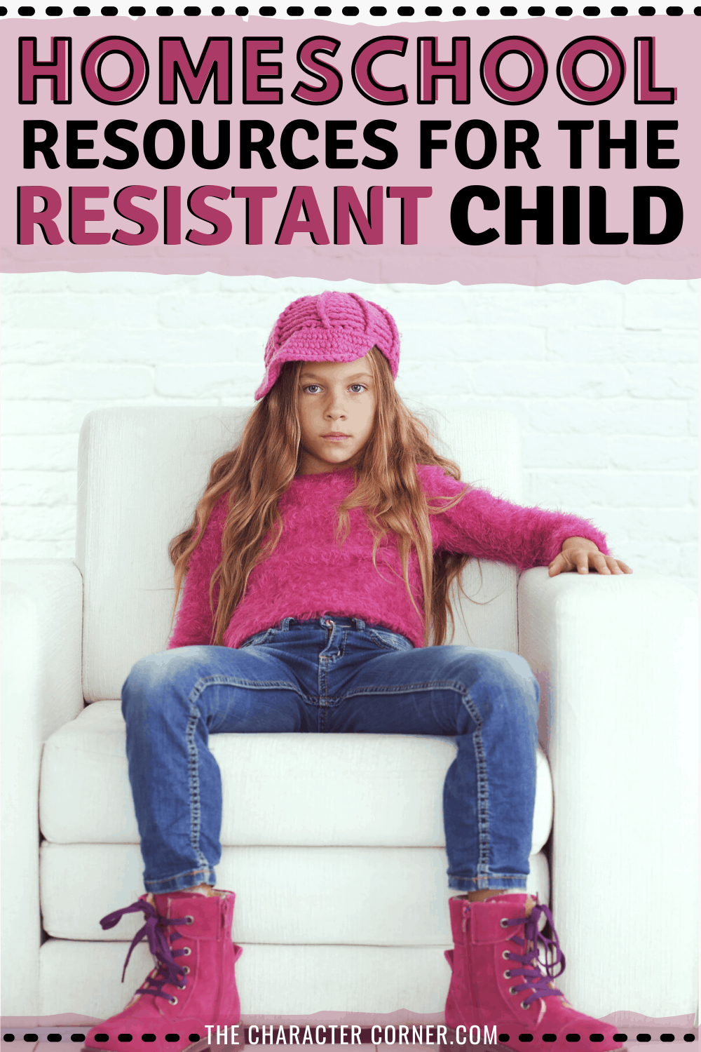 Homeschool Resources For The Resistant Child on The Character Corner