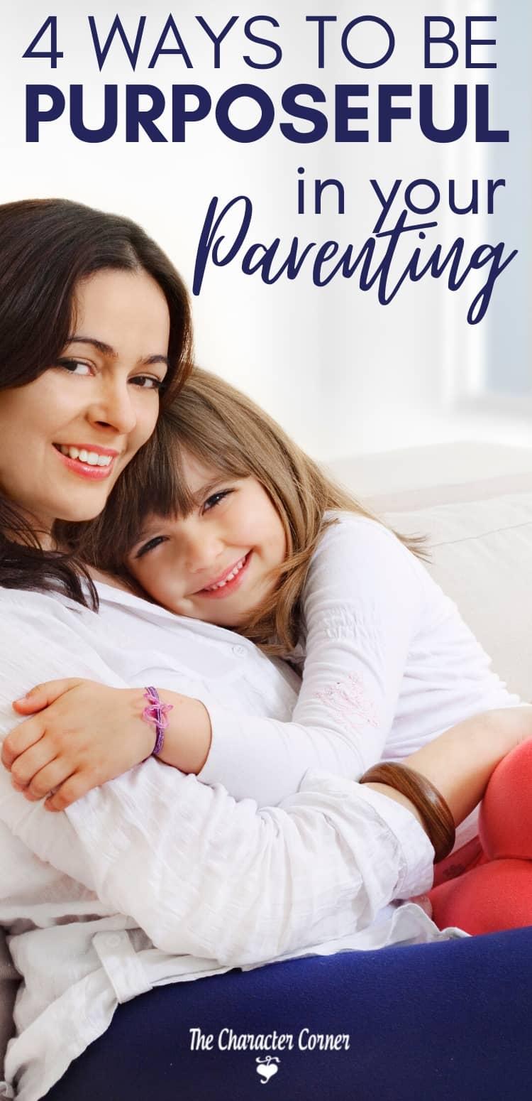 Mom and daughter hugging purposeful parenting