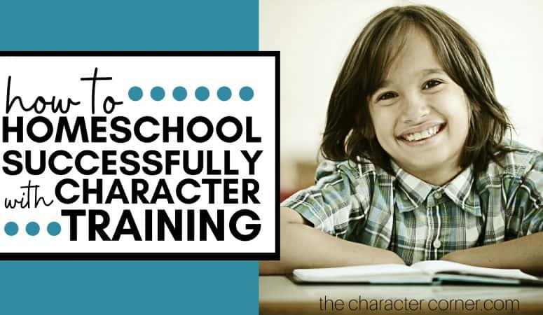 How To Homeschool Successfully With Character Training