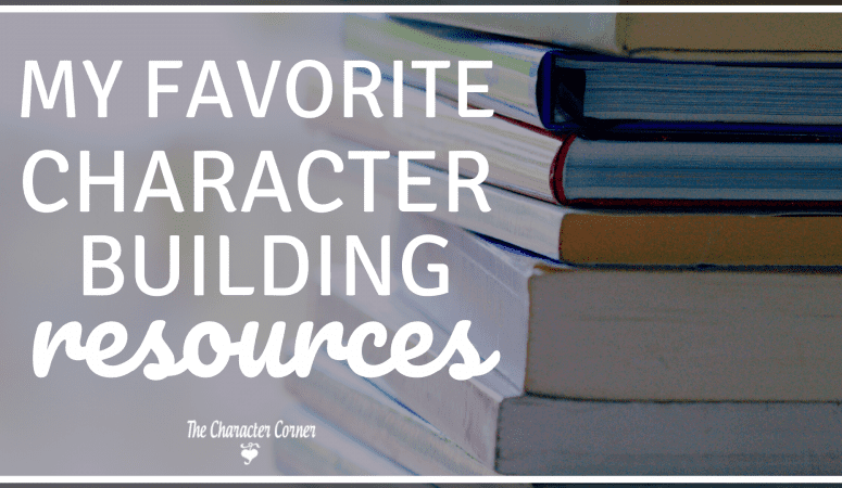 My Favorite Character Building Resources
