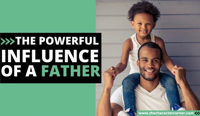 The Powerful Influence Of A Father