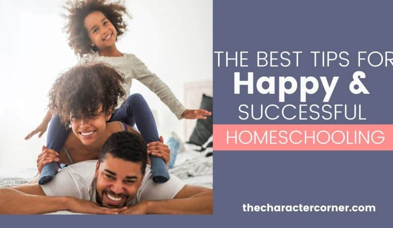 The Best Tips For Happy & Successful Homeschooling