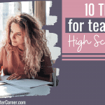 10 Tips for Teaching High Schoolers at Home