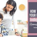 How to Teach Your Kids to be Independent Homeschoolers