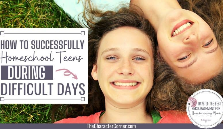 How to Successfully Homeschool Teens During Difficult Seasons