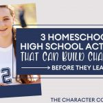 3 Homeschool High School Activities That Can Build Character