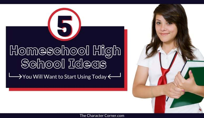 5 Homeschool High School Ideas You Will Want to Start Using Today