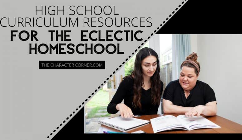 High School Curriculum Resources for the Eclectic Homeschool