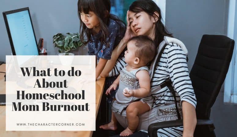 What to do About Homeschool Mom Burnout