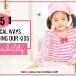 5 Practical Ways For Teaching Our Kids Responsibility