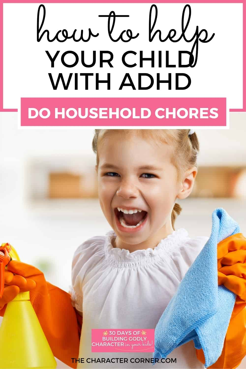 young girl excited to help with chores text on image reads how to help your child with ADHD do household chores