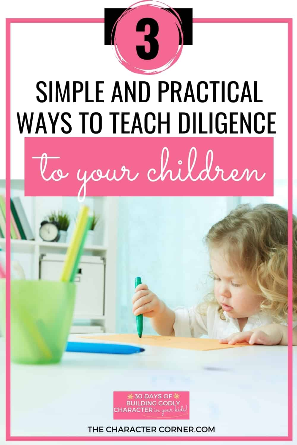 Child learning text on image reads: Simple and Practical Ways to Teach Diligence to your children
