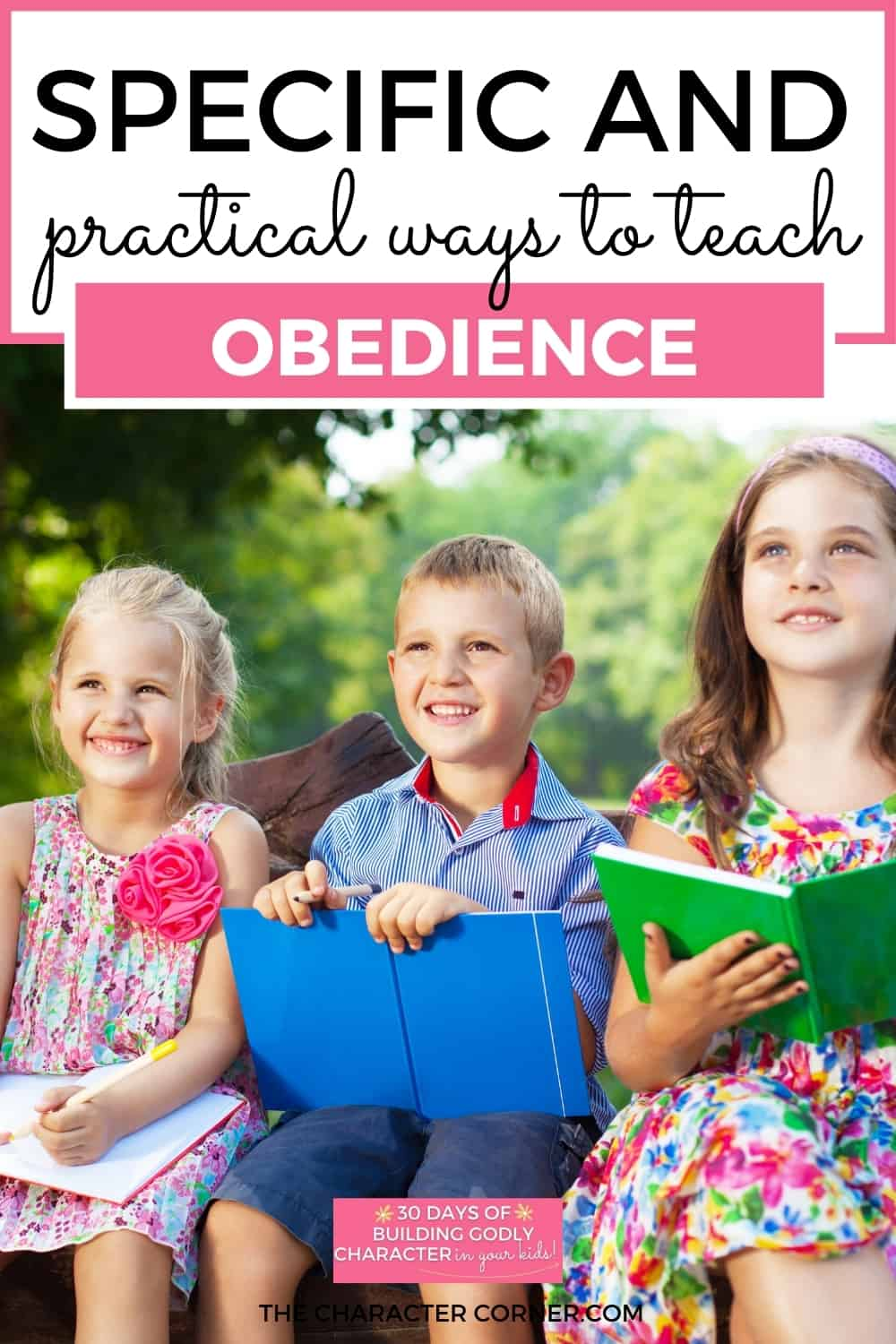 Kids being obedient text on image reads: Specific and Practical Ways to Teach Obedience