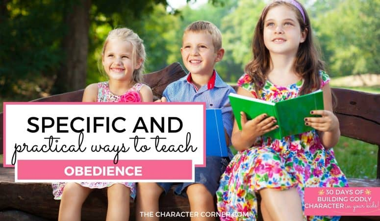 Specific and Practical Ways to Teach Obedience