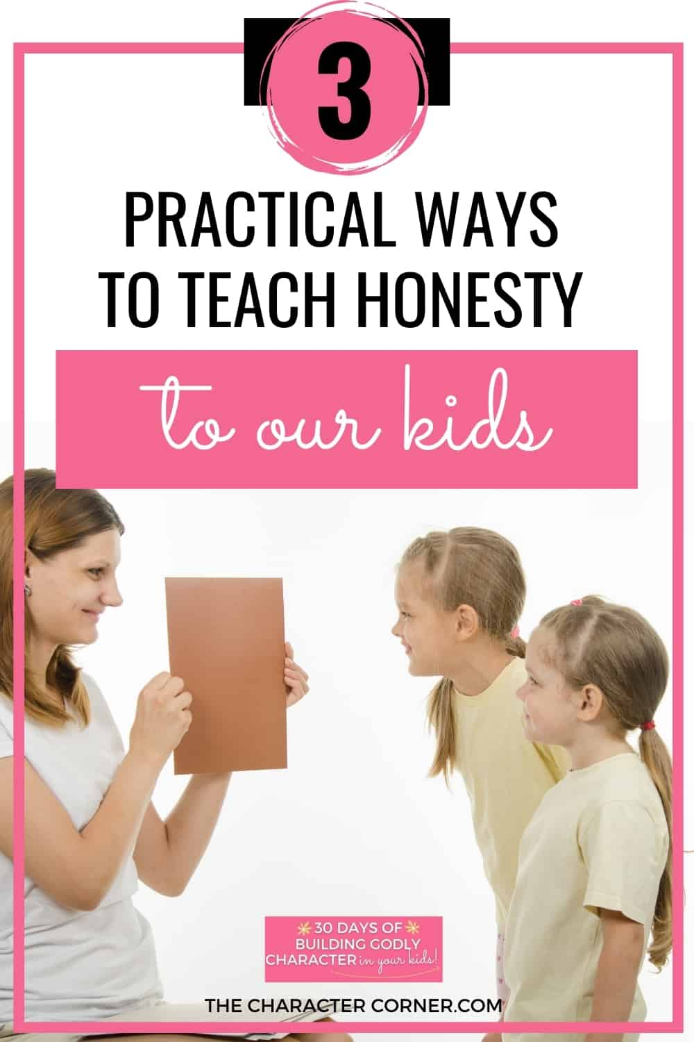 Mom asking young daughters to tell truth. Text on image reads Three Practical Ways to Teach Honesty To Our Kids