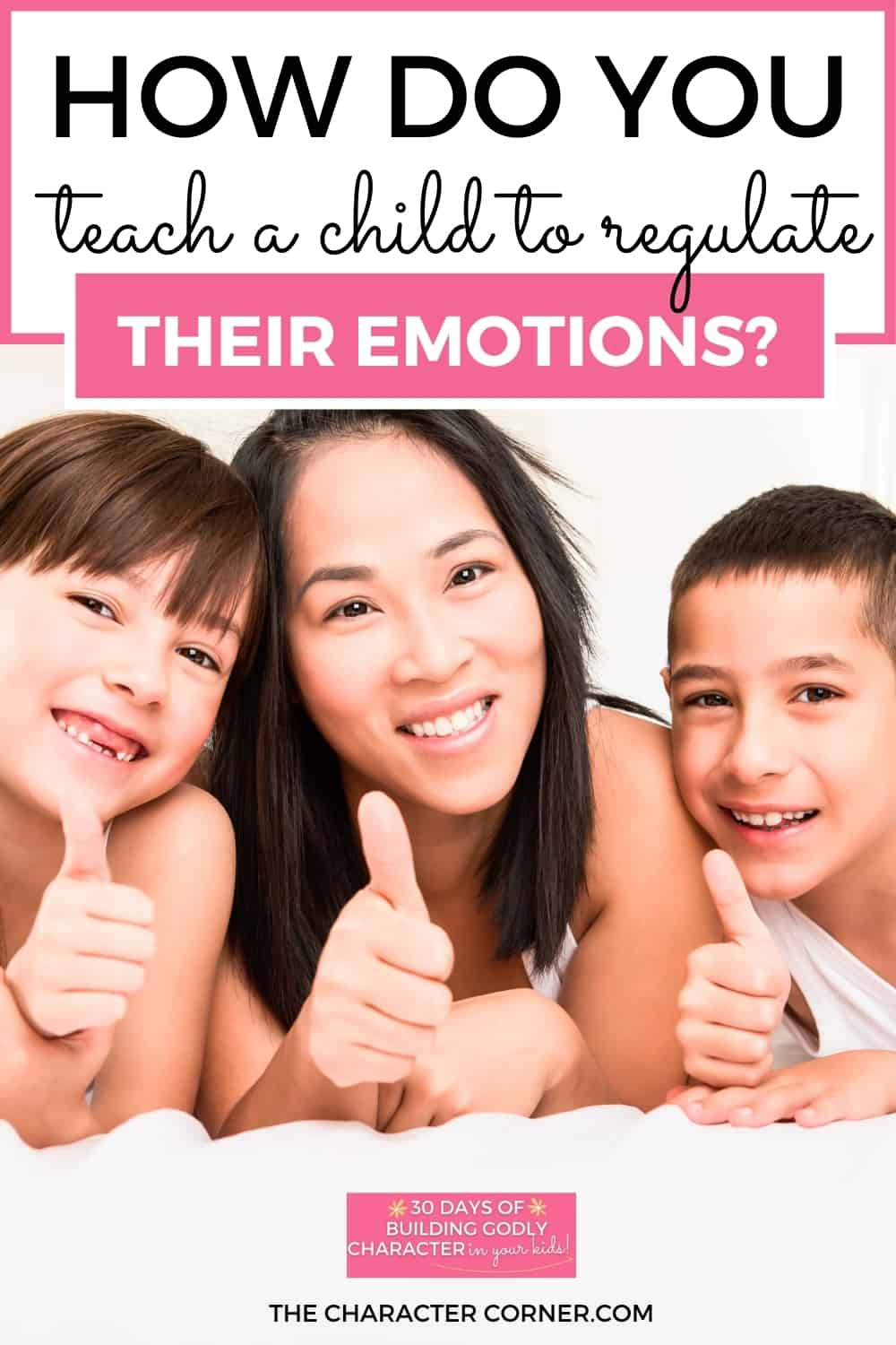 Happy mom with emotionally self controled kids text on image reads: How Do You Teach A Child To Regulate Their Emotions?