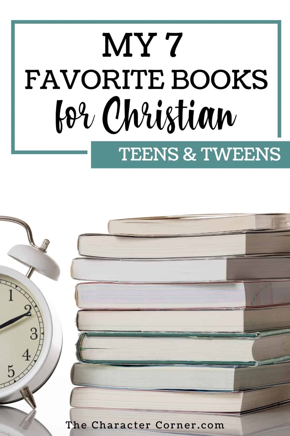 STack of books text on image reads my 7 favorite books for Christian Tweens and Teens