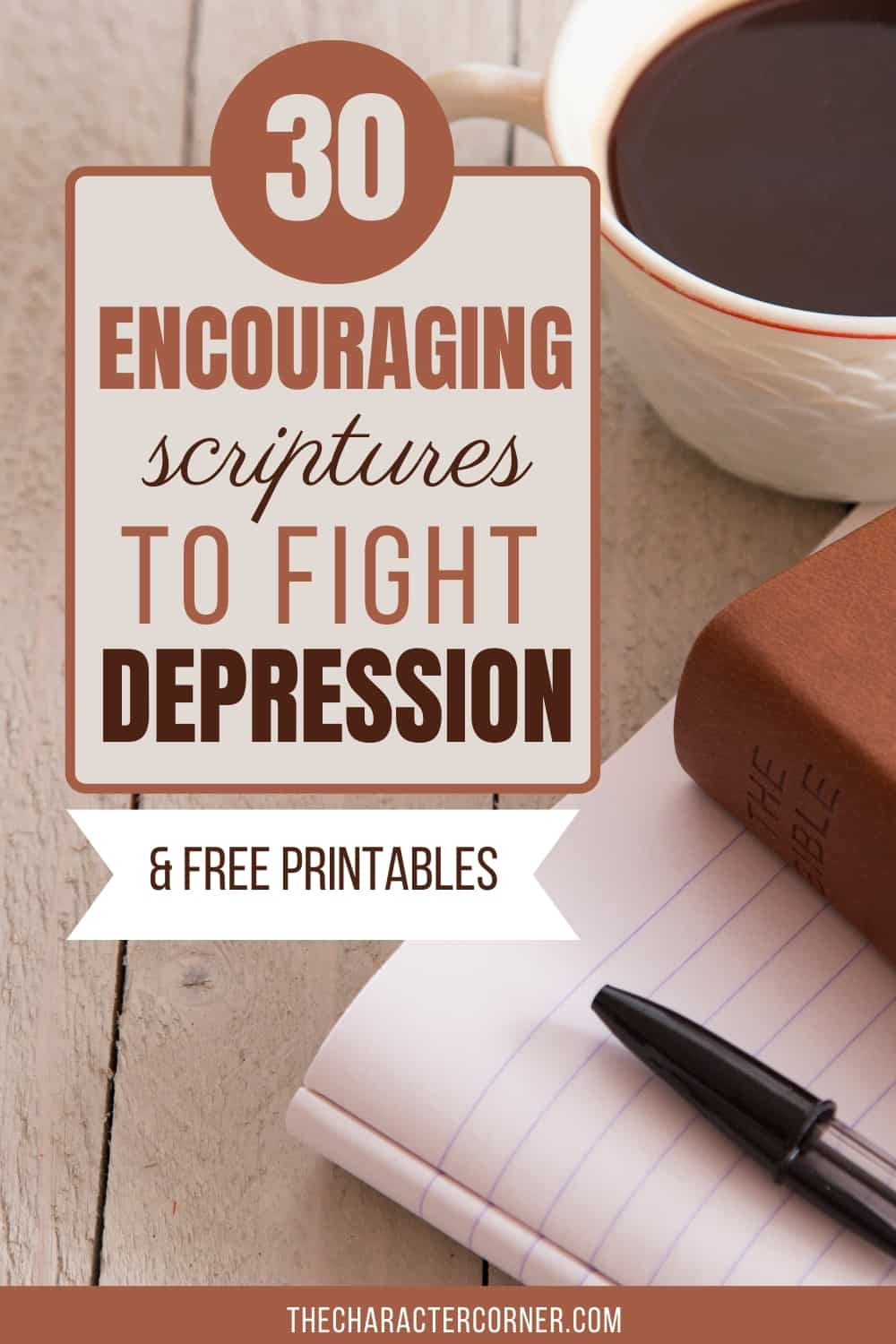 Bible Journal and Coffee text on image reads:30 Encouraging Scriptures to Fight Depression