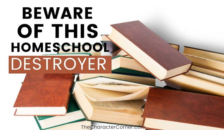 Beware Of This Homeschool Destroyer