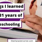 3 Things I Learned From 31 Years Of Homeschooling