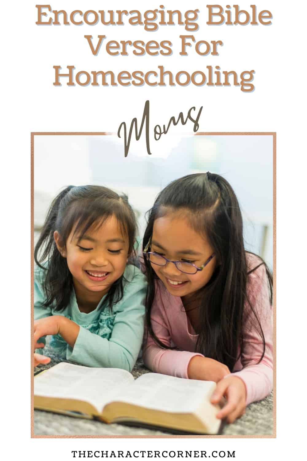 daughters reading to each other text on image reads 20 Encouraging Bible Verses For Homeschooling Moms