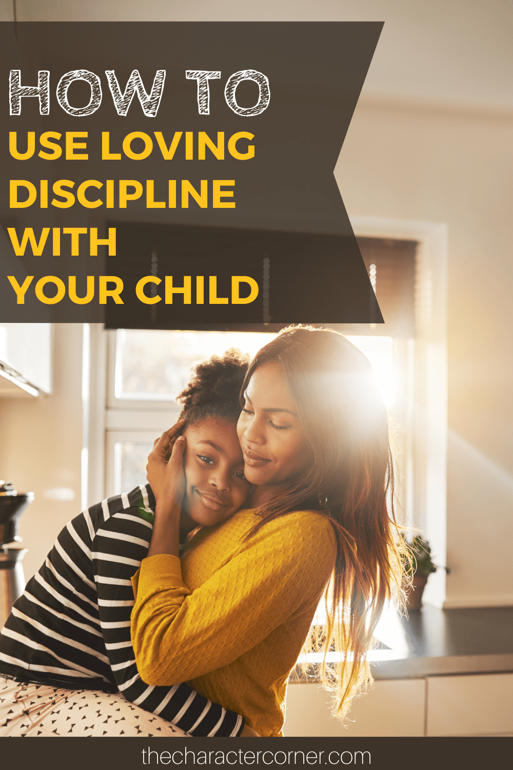 text on image reads How To Use Loving Discipline With Your Child
