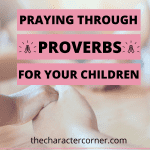 Praying Through Proverbs for Your Children