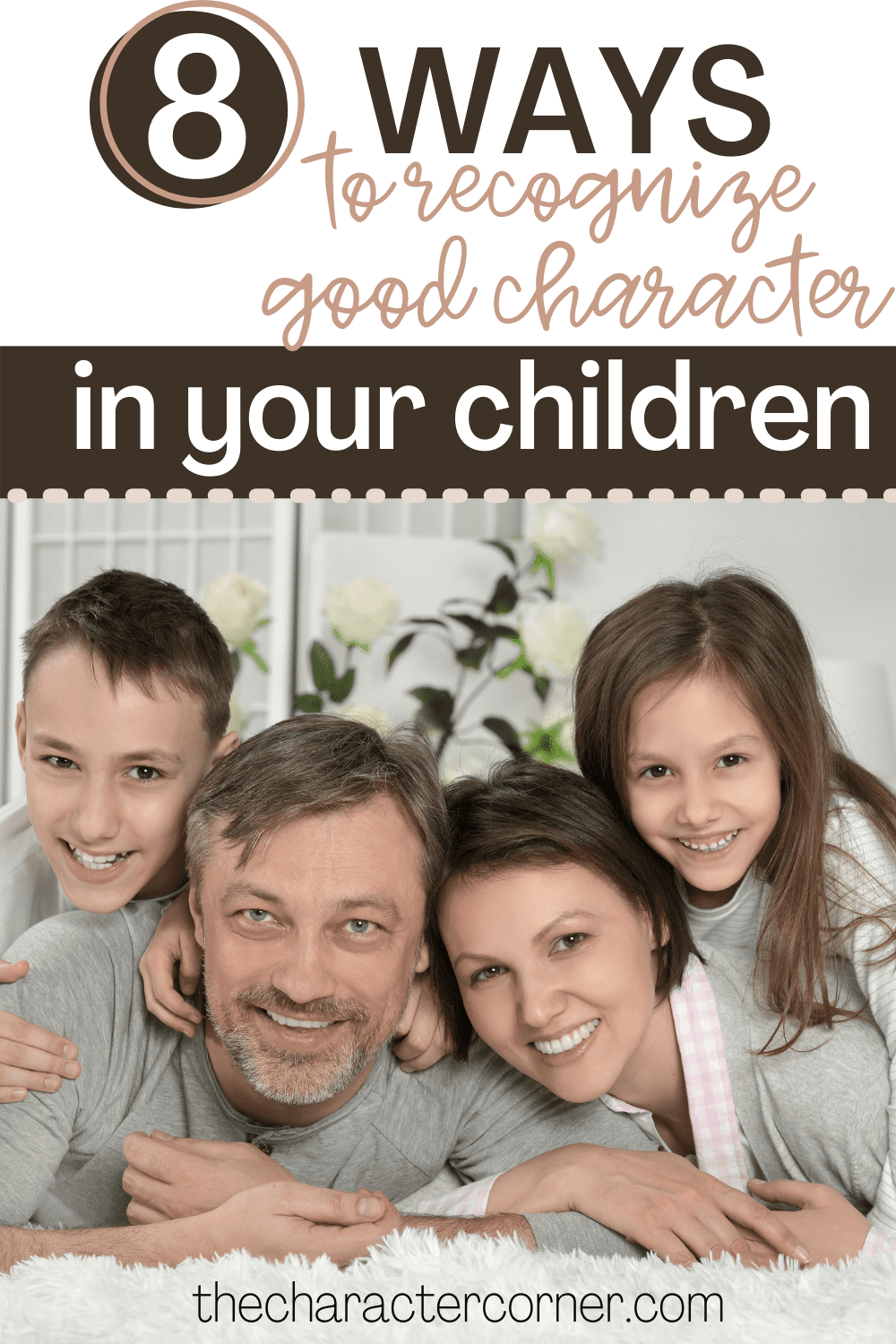 happy family all together text on image reads Here is a Great Checklist of Ways To Recognize Good Character In Your Children